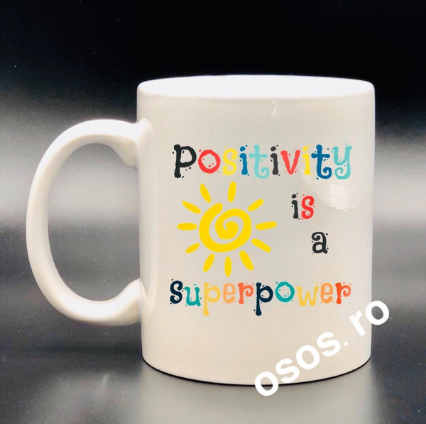 Cana personalizata - Positivity is a superpower 0