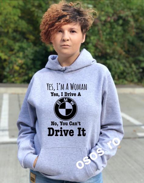 Hanorac dama - Yes, I drive a BMW 0
