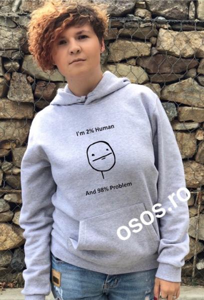 Hanorac personalizat damă - 2% human, 98% problem 0