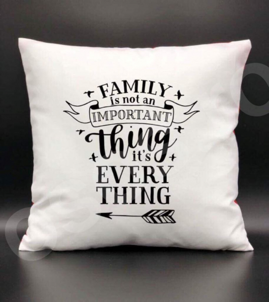 Pernă - Family is everything 0