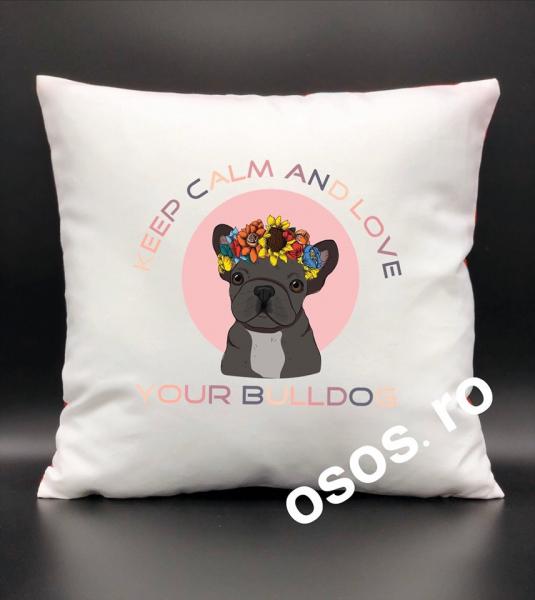 Pernă personalizată - Keep calm and love your Bulldog [0]