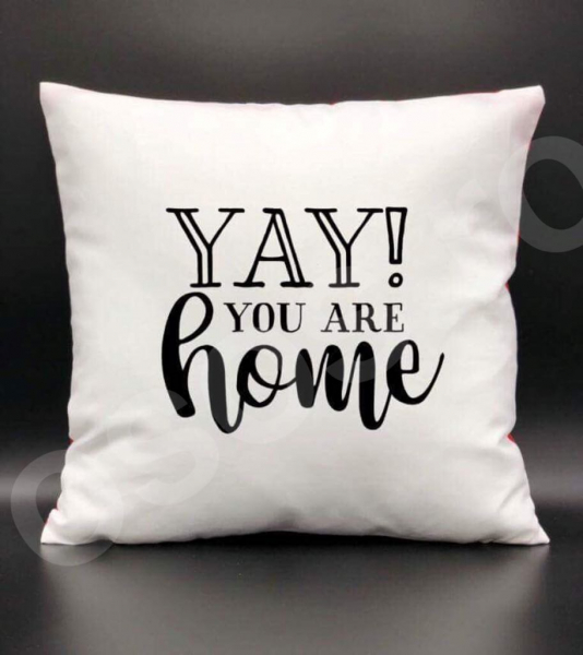 Pernă - Yay you are home 0