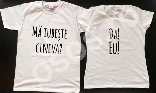 Set tricouri personalizate - Mă iubeşte cineva? Da! Eu! 0