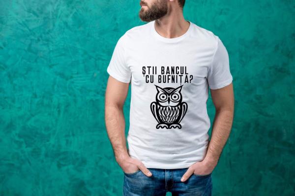 Tricou personalizat bărbătesc - Ştii bancul cu bufniţa? 0
