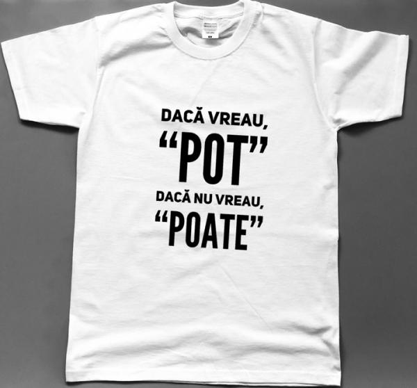 """Tricou bărbătesc - Dacă vreau, """"pot"""". Dacă nu vreau, """"poate"""" 0"""