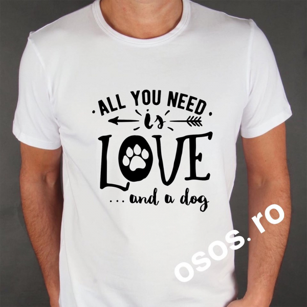 Tricou barbatesc - All you need is love and dog [0]