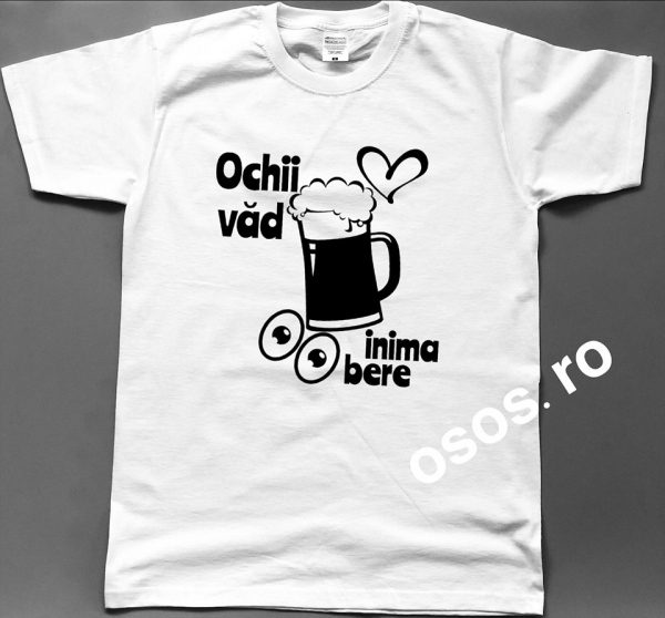 Tricou barbatesc - Ochii Vad Inima Bere 0