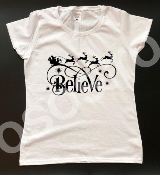 Tricou damă - Believe 0