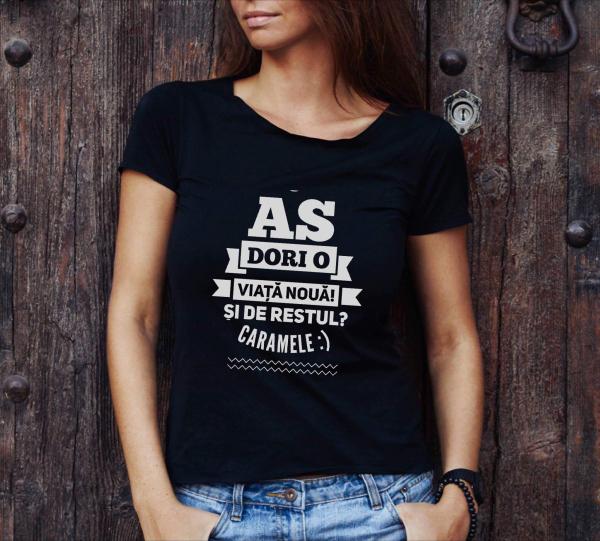 Tricou damă personalizat - Aş dori o viaţă nouă 0