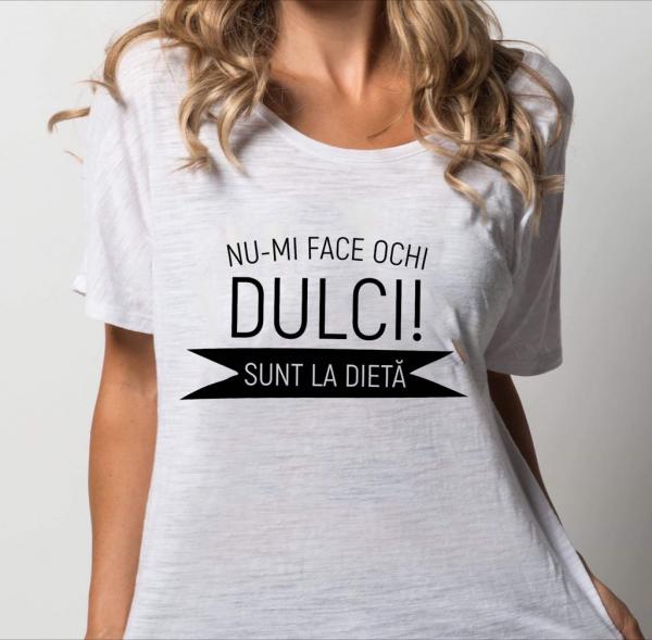 Tricou damă personalizat - Nu-mi face ochi dulci! Sunt la dietă [0]
