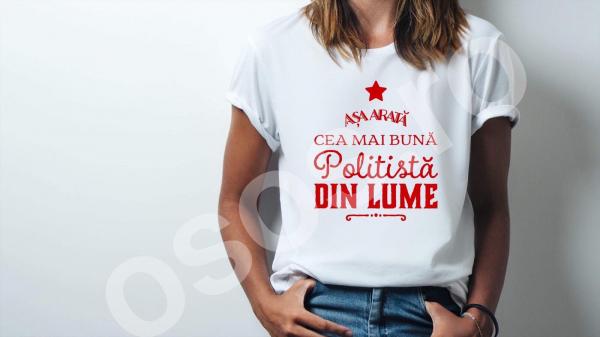 Tricou damă personalizat - Aşa arată cea mai bună poliţistă din lume 0