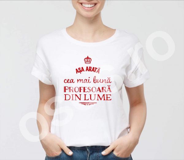 Tricou damă personalizat - Aşa arată cea mai bună profesoară din lume 0