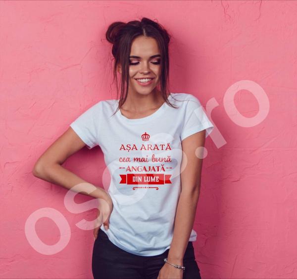 Tricou damă personalizat - Aşa arată cea mai bună angajată din lume [0]
