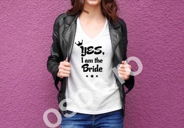 Tricou damă personalizat - Yes, I am the bride 0