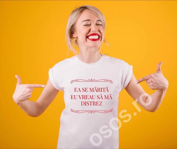 Tricou damă personalizat - Ea se mărită. Eu vreau să mă distrez 0