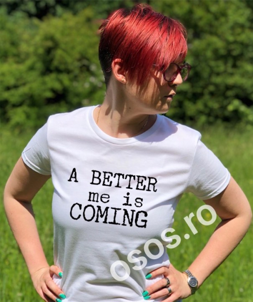 Tricou damă personalizat - A better me is coming 0
