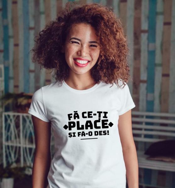 Tricou damă personalizat - Fă ce-ţi place şi fă-o des! 0