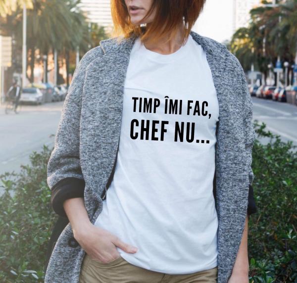Tricou damă personalizat - Timp îmi fac, chef nu... 0