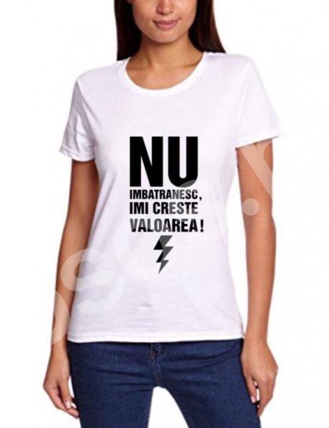 Tricou damă - Nu îmbătrânesc, îmi creşte valoarea [0]