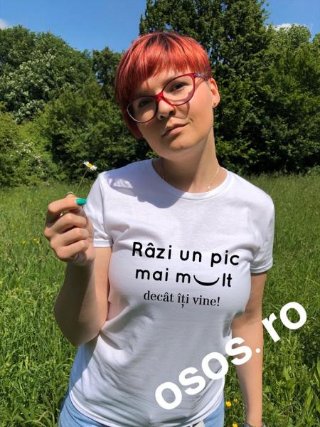 Tricou dama - Razi un pic mai mult decat iti vine [0]