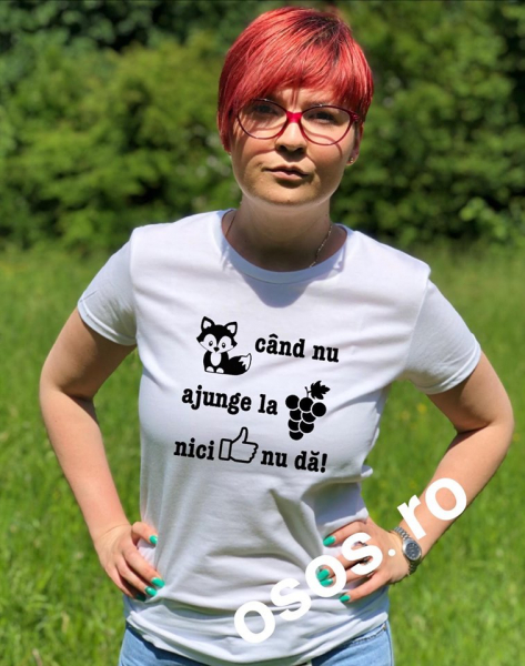 Tricou dama - Vulpea cand nu ajunge la struguri nici like nu da 0