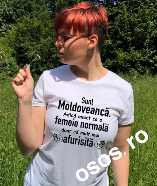 Tricou dama - Sunt Moldoveanca. Adica excat ca o femeie normala doar ca mult mai afurisita 0