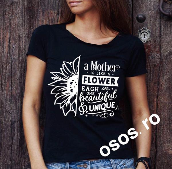 Tricou dama - A mother is like a flower 0