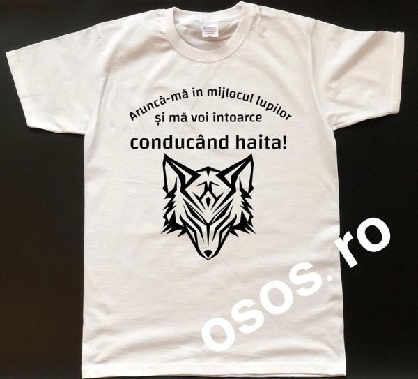 Tricou personalizat bărbătesc - Arunca-ma in mijlocul lupilor si ma voi intoarce conducand haita [0]