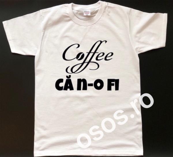 Tricou personalizat bărbătesc - Coffee, că n-o fi. 0