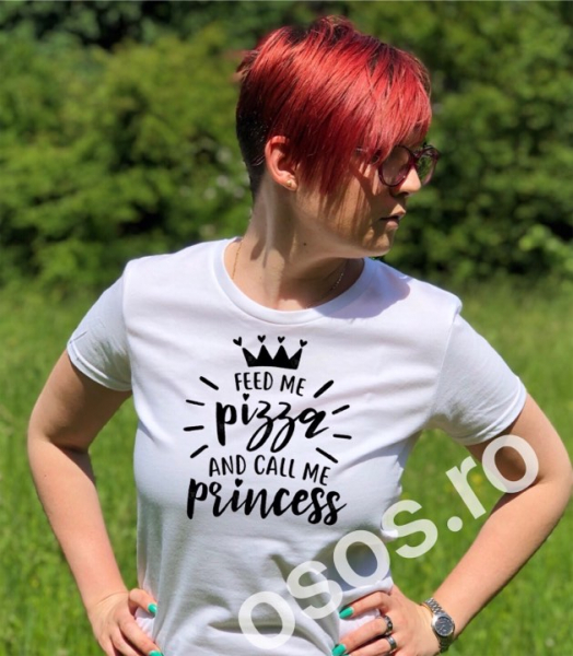 Tricou personalizat damă - Feed me pizza and call me princess 0