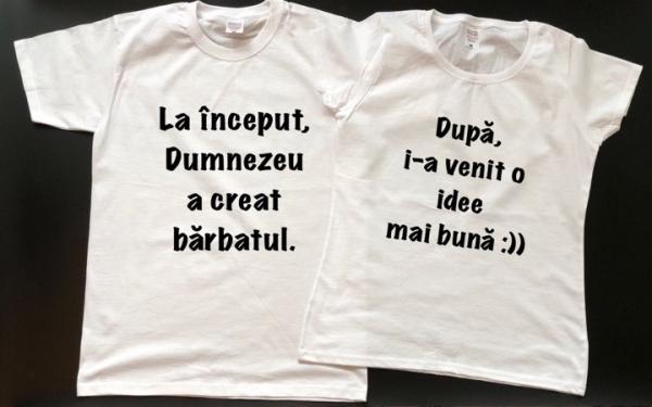 Tricouri cuplu - La început Dumnezeu a creat bărbatul. După i-a venit o idee mai bună. [0]