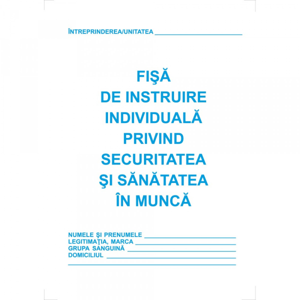 Fisa instruire individuala privind sanatatea si securitatea muncii A5 0