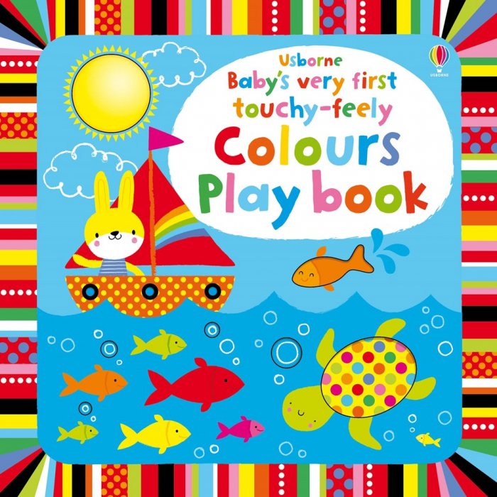 Baby's very first touchy-feely colours play book 0