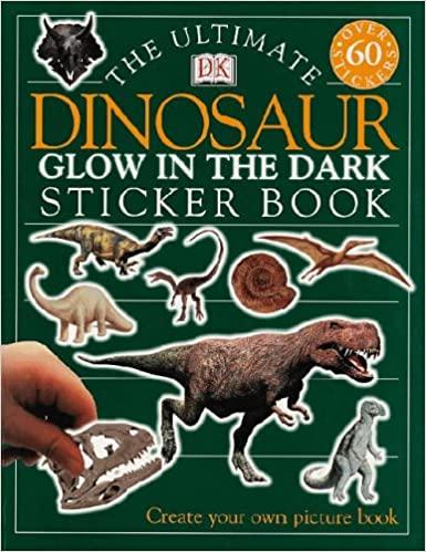 The Ultimate Dinosaur Glow in the Dark Sticker Book [0]