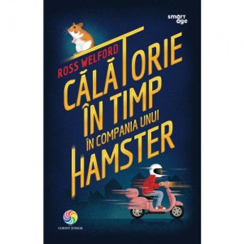 Calatorie In Timp In Compania Unui Hamster , Ross Welford [0]