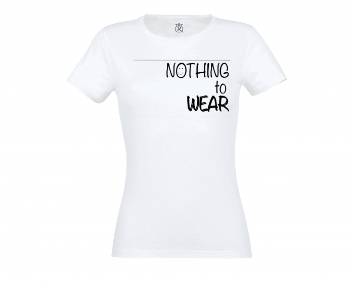 Tricou personalizate Nothing to wear 0