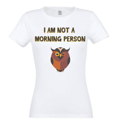 Tricou Imprimat not a morning person0