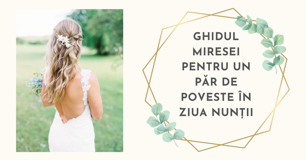 Ghidul miresei pentru un păr de poveste în ziua nunții