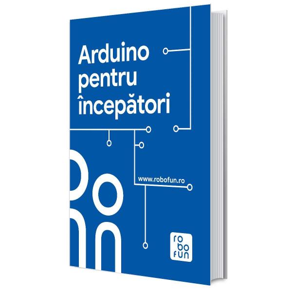 Carte - Arduino pentru Incepatori - limba romana 0