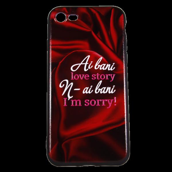"""Husa iPhone 7 TPU Negru Print Mesaj 3D """"Ai bani love story n-ai bani i'm sorry"""" 0"""