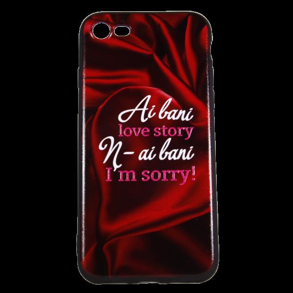 """Husa iPhone 8 TPU Negru Print Mesaj 3D """"Ai bani love story n-ai bani i'm sorry"""" 0"""