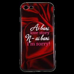 """Husa iPhone 7 TPU Negru Print Mesaj 3D """"Ai bani love story n-ai bani i'm sorry""""0"""