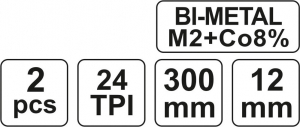Set Panze Fierastrau YATO, Pentru Metal, 300 X 12 X 0.6mm, BI-METAL, 24TPI, 2buc2