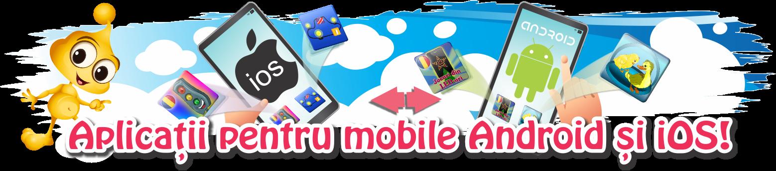 Aplicatii pentru mobile Android si iOS