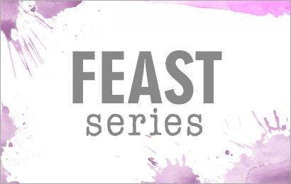 Feast Series