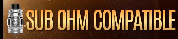 Sub Ohm Compatible