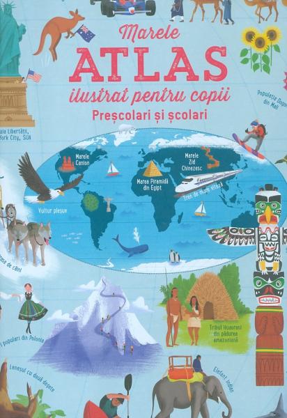 Marele Atlas Ilustrat pentru copii - preșcolari și școlari [0]