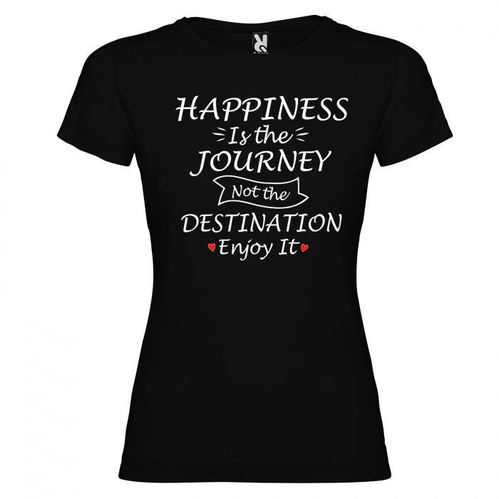 Tricou HAPPINESS IS THE JOURNEY NOT THE DESTINATION ENJOY IT [4]