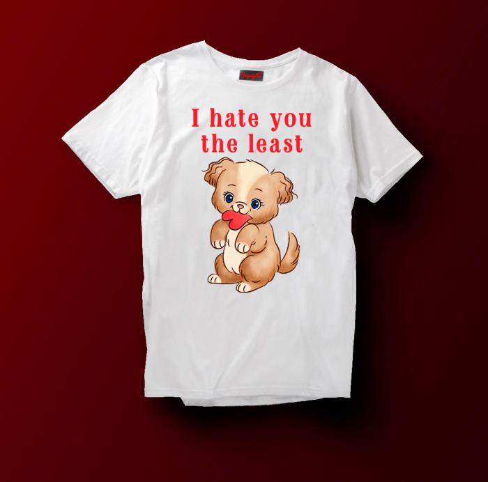 Tricou  I hate you the last [0]