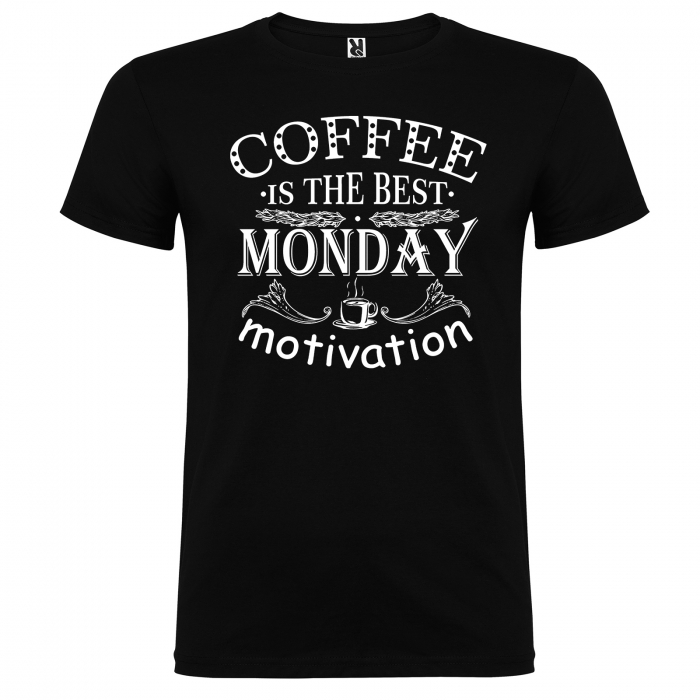 Tricou Coffee is the best monday motivation [5]